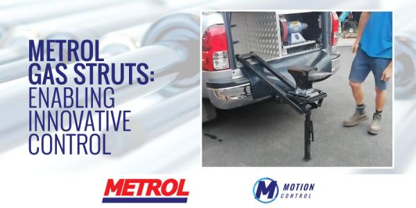 Metrol gas struts: enabling innovative control