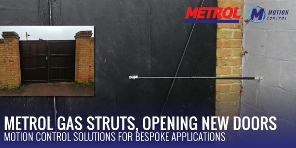 Metrol gas struts, opening new doors