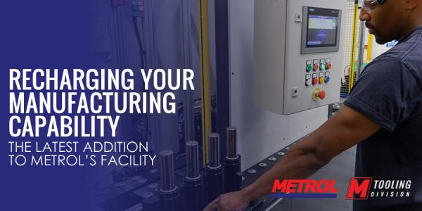 Recharging your manufacturing capability