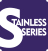 Stainless Series